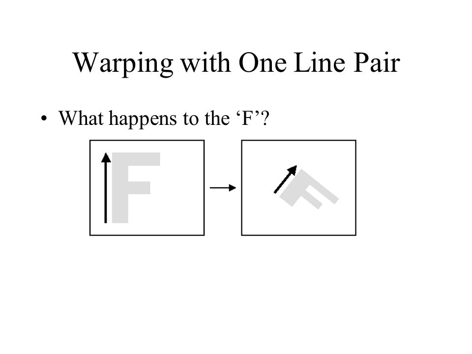 Warping with One Line Pair
