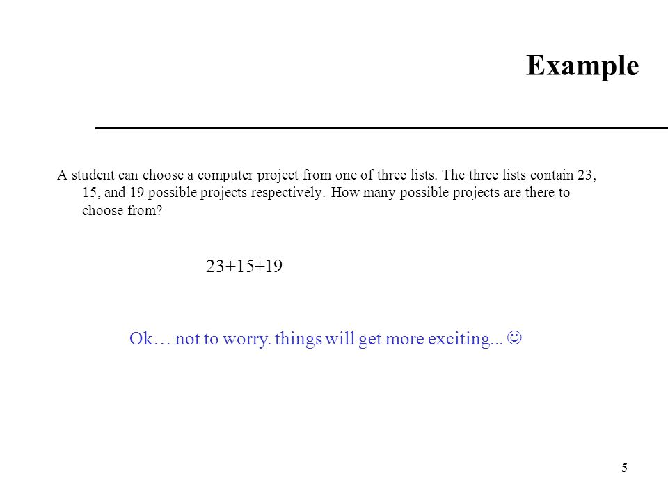 Example 23+15+19 Ok… not to worry. things will get more exciting... 
