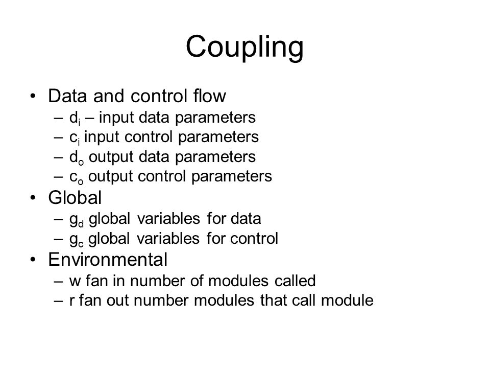 Coupling Data and control flow Global Environmental