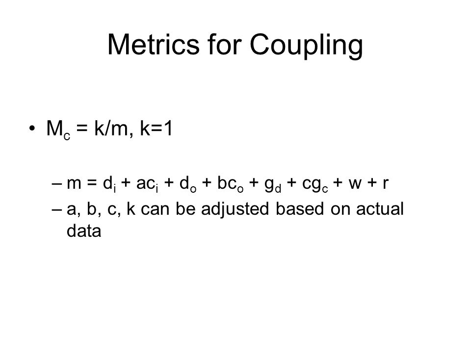 Metrics for Coupling Mc = k/m, k=1