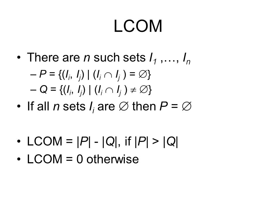 LCOM There are n such sets I1 ,…, In If all n sets Ii are  then P = 