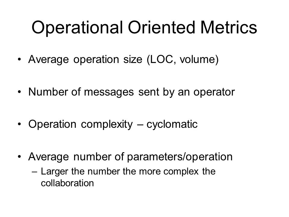 Operational Oriented Metrics