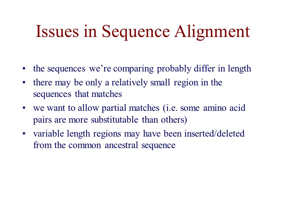 Issues in Sequence Alignment