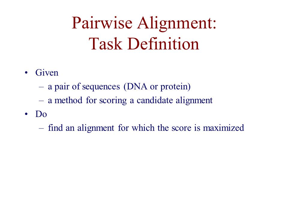 Pairwise Alignment: Task Definition
