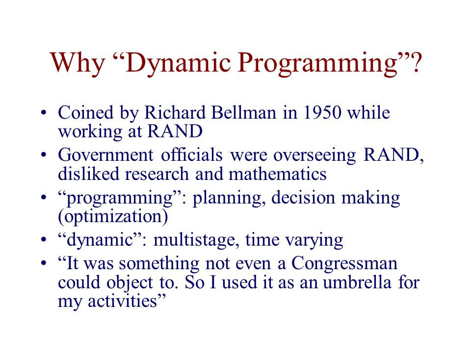 Why Dynamic Programming