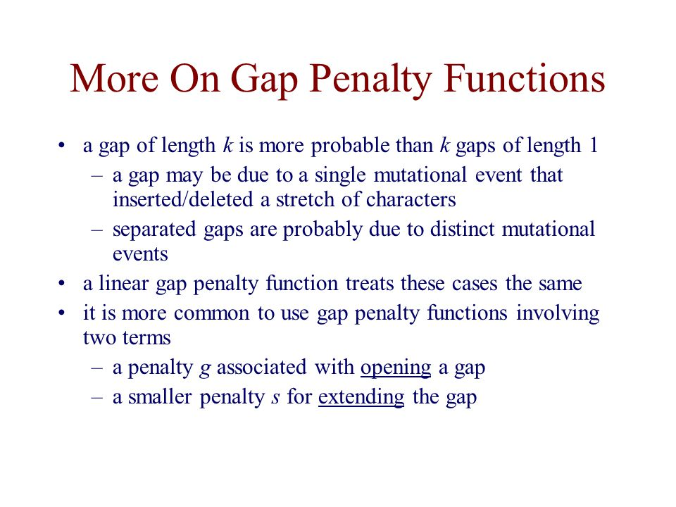 More On Gap Penalty Functions
