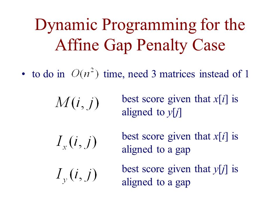 Dynamic Programming for the Affine Gap Penalty Case