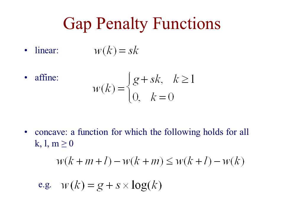 Gap Penalty Functions linear: affine: