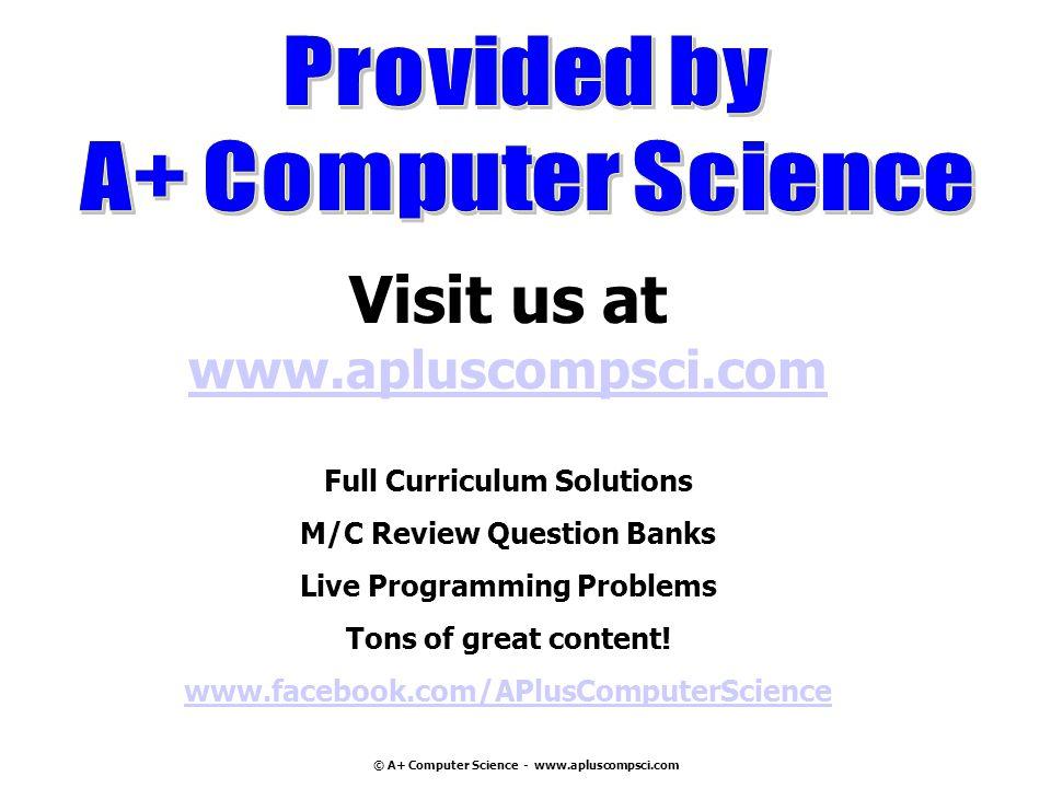 Visit us at www.apluscompsci.com Full Curriculum Solutions
