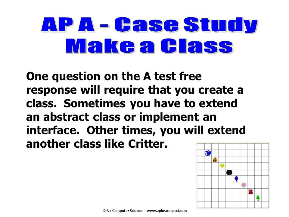 AP A - Case Study Make a Class