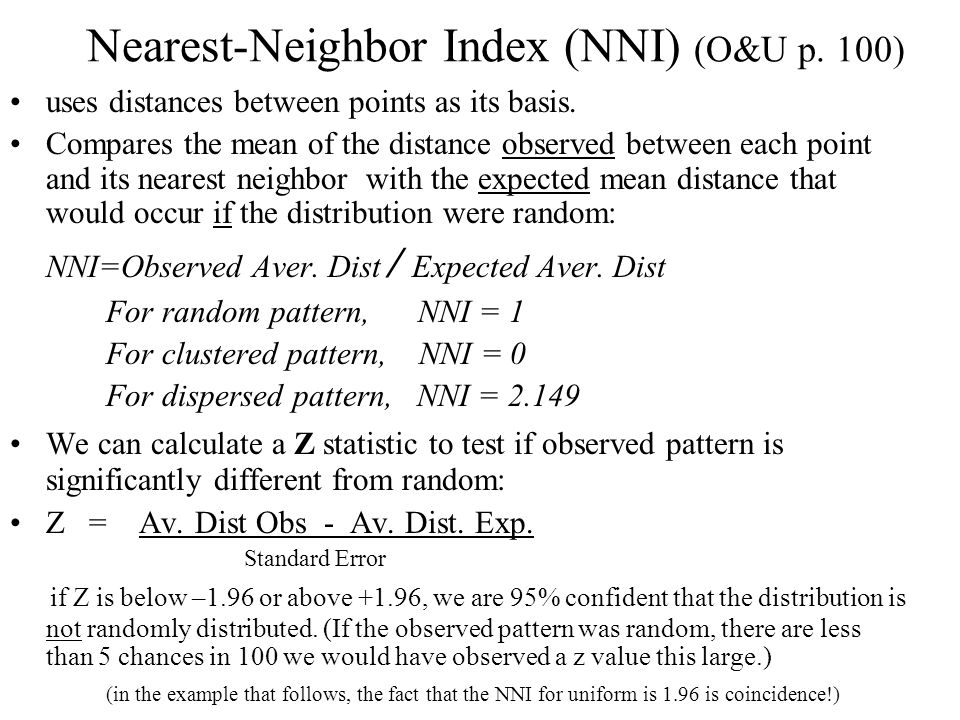 Nearest-Neighbor Index (NNI) (O&U p. 100)