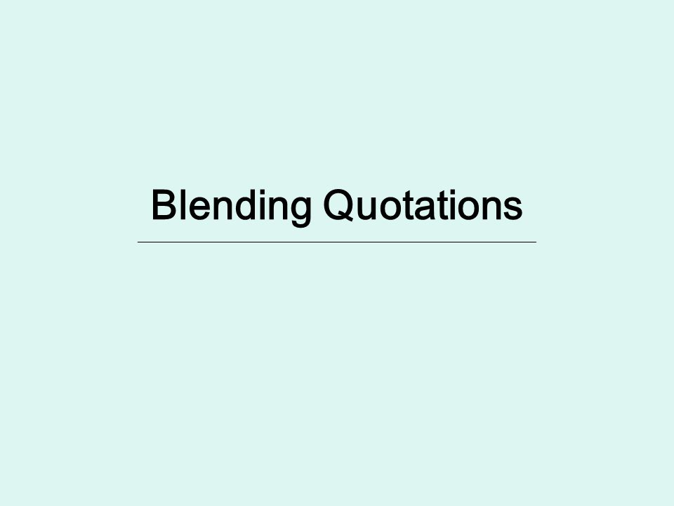 Blending Quotations ________________________________________________________________