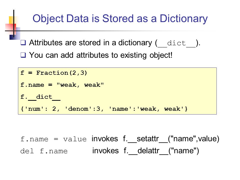 Object Data is Stored as a Dictionary