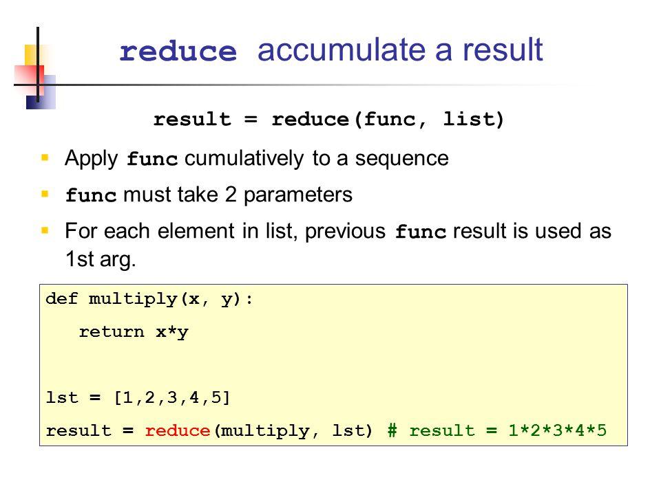 result = reduce(func, list)