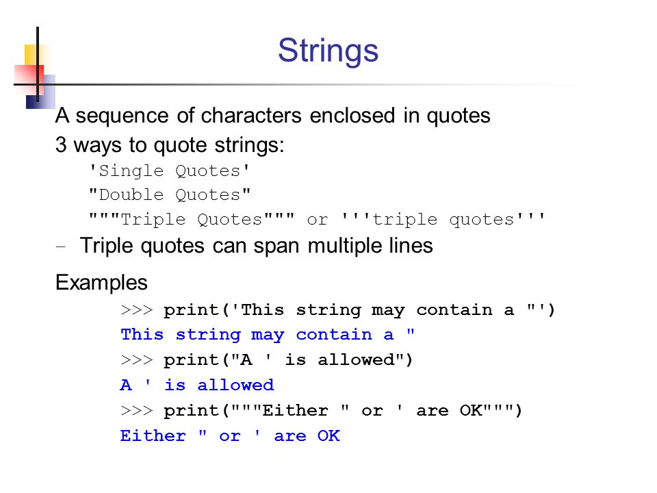 Strings A sequence of characters enclosed in quotes
