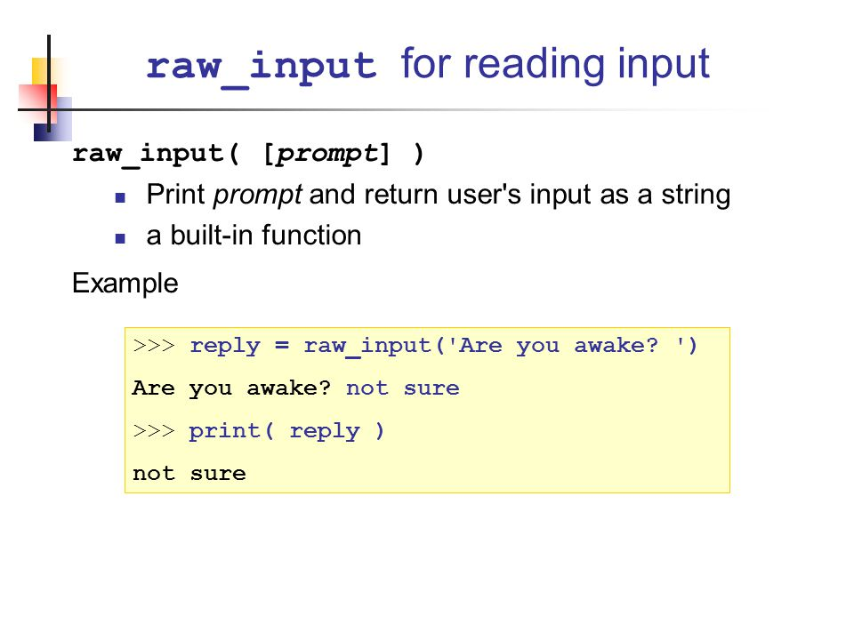 raw_input for reading input