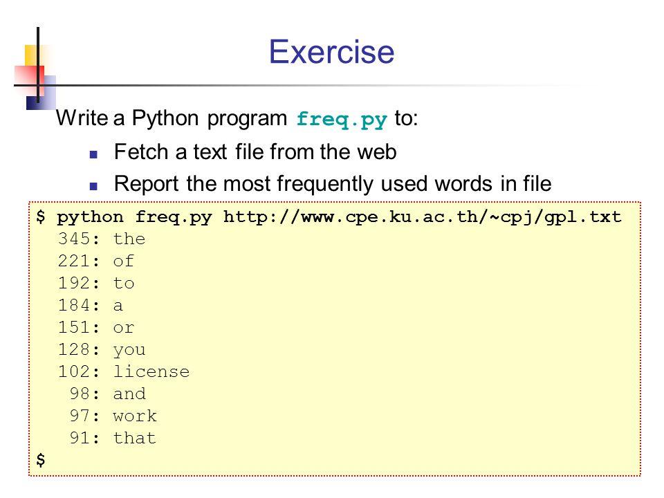 Exercise Write a Python program freq.py to: