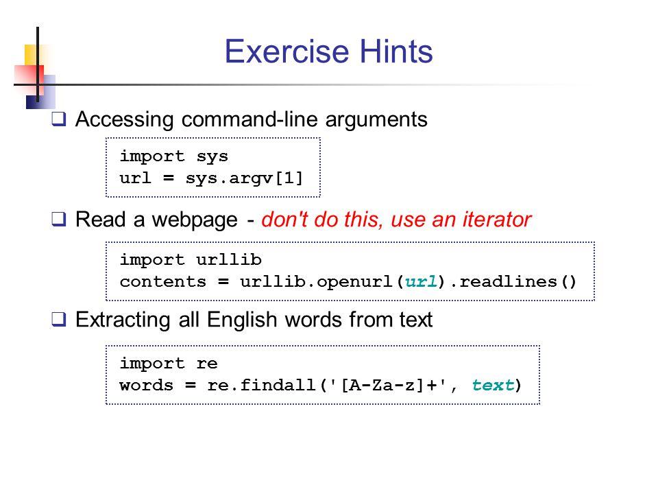 Exercise Hints Accessing command-line arguments