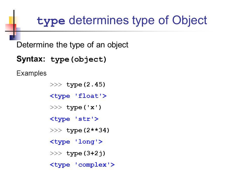 type determines type of Object