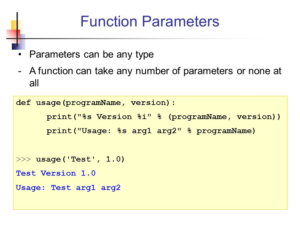 Function Parameters Parameters can be any type
