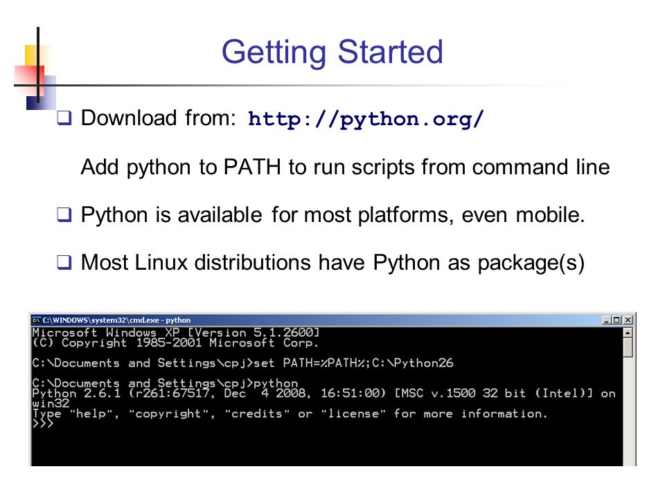 Getting Started Download from: http://python.org/