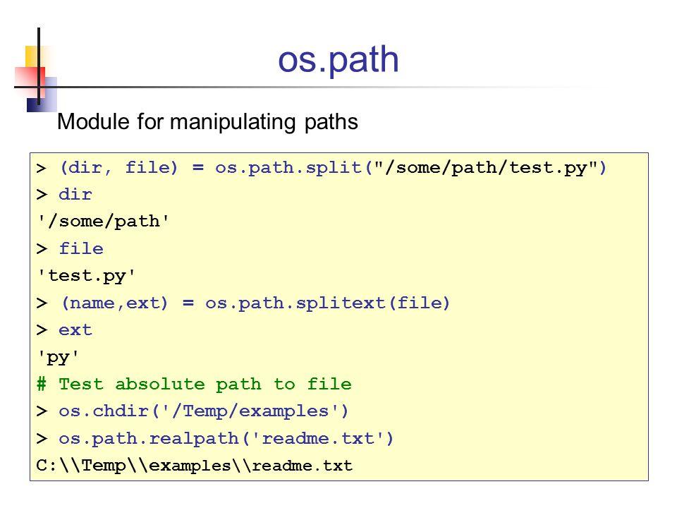 os.path Module for manipulating paths > dir /some/path > file