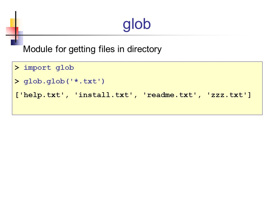 glob Module for getting files in directory > import glob