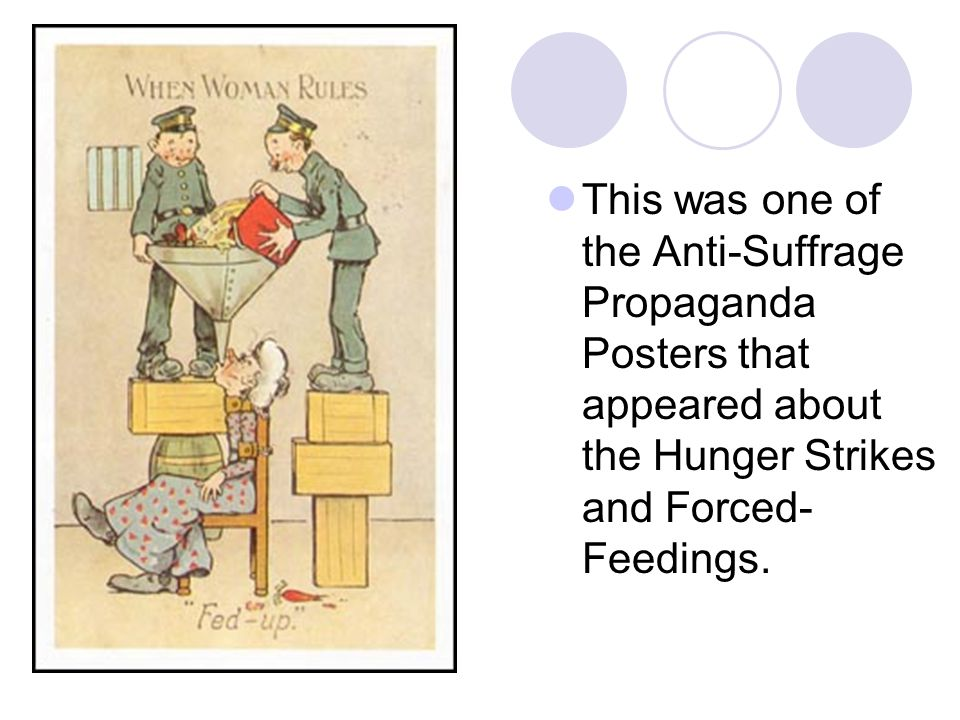This was one of the Anti-Suffrage Propaganda Posters that appeared about the Hunger Strikes and Forced-Feedings.