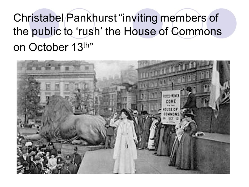Christabel Pankhurst inviting members of the public to 'rush' the House of Commons on October 13th
