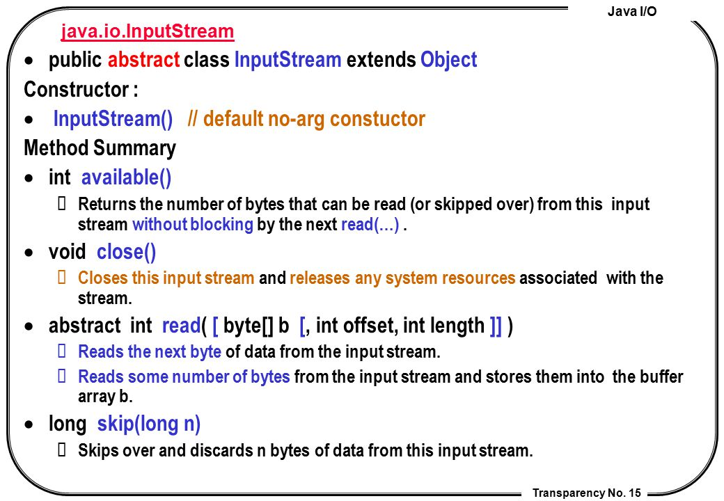 public abstract class InputStream extends Object Constructor :
