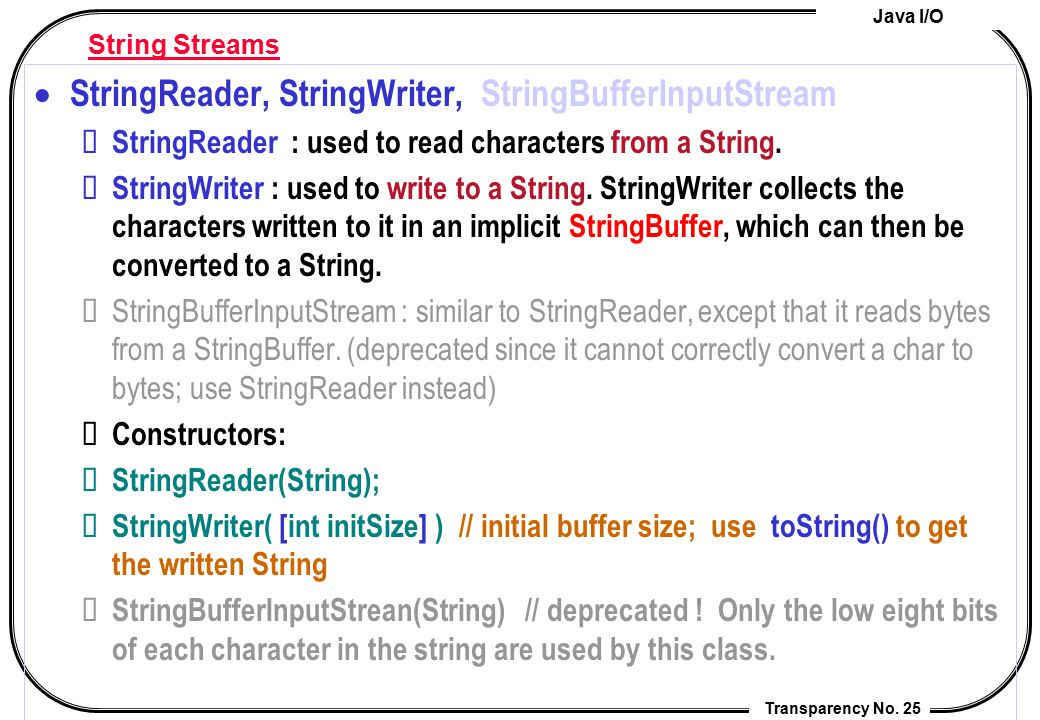 StringReader, StringWriter, StringBufferInputStream