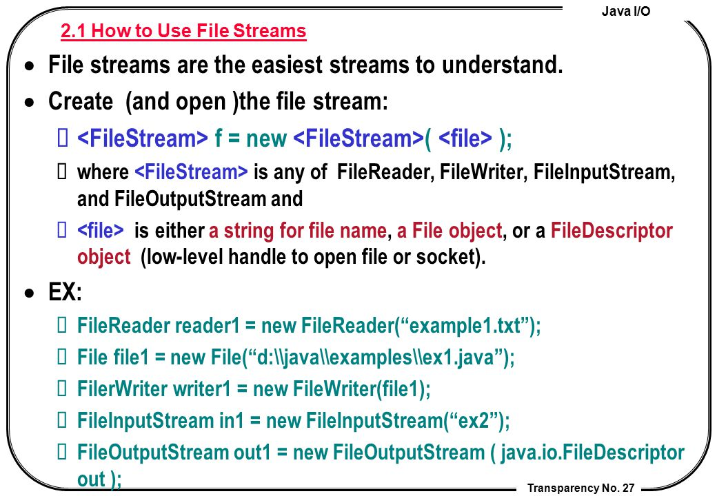 File streams are the easiest streams to understand.