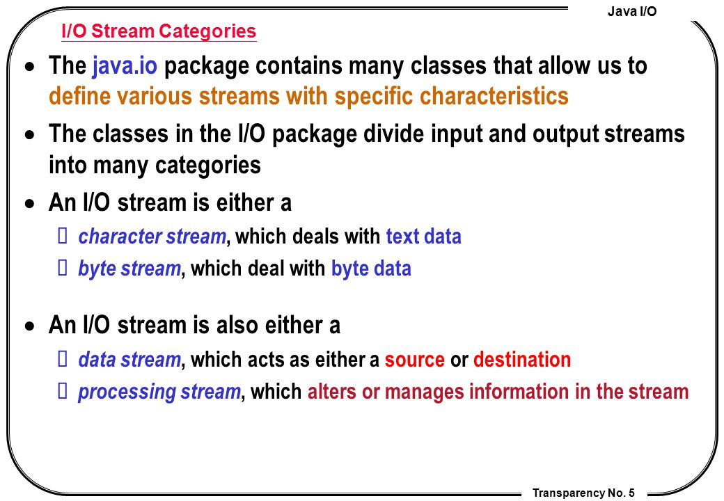 An I/O stream is either a