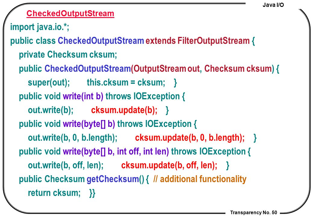 public class CheckedOutputStream extends FilterOutputStream {