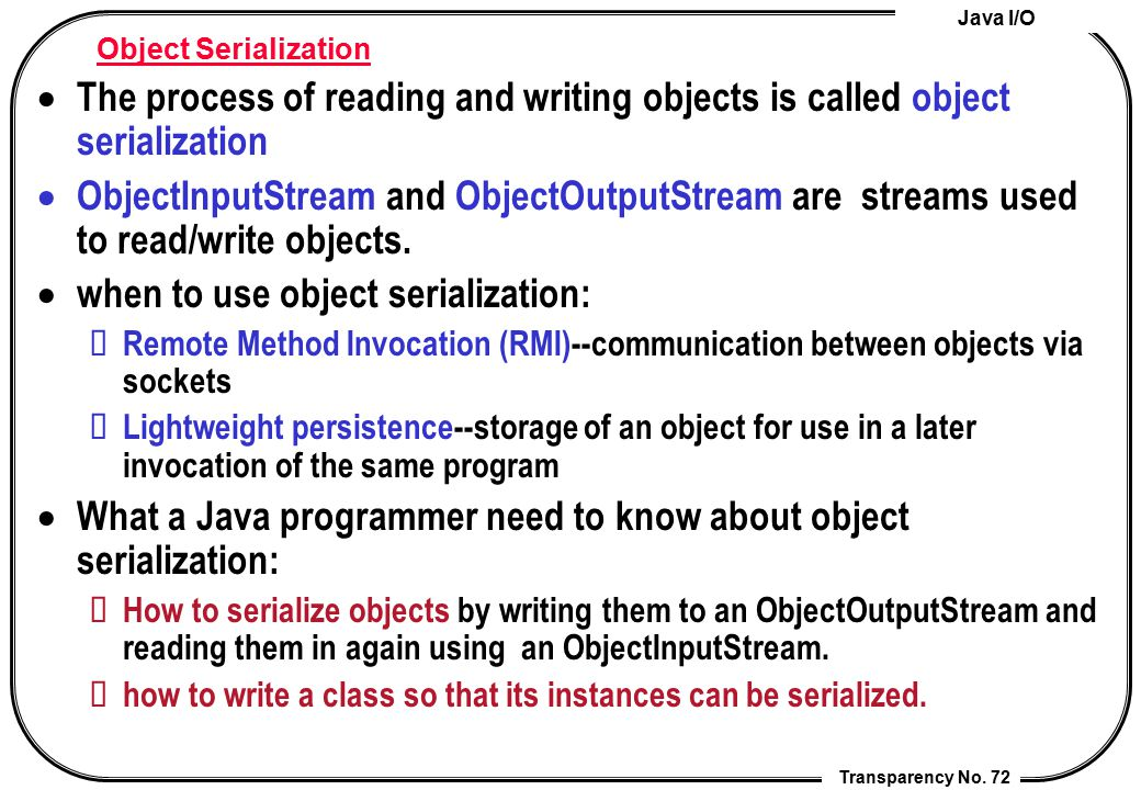 when to use object serialization: