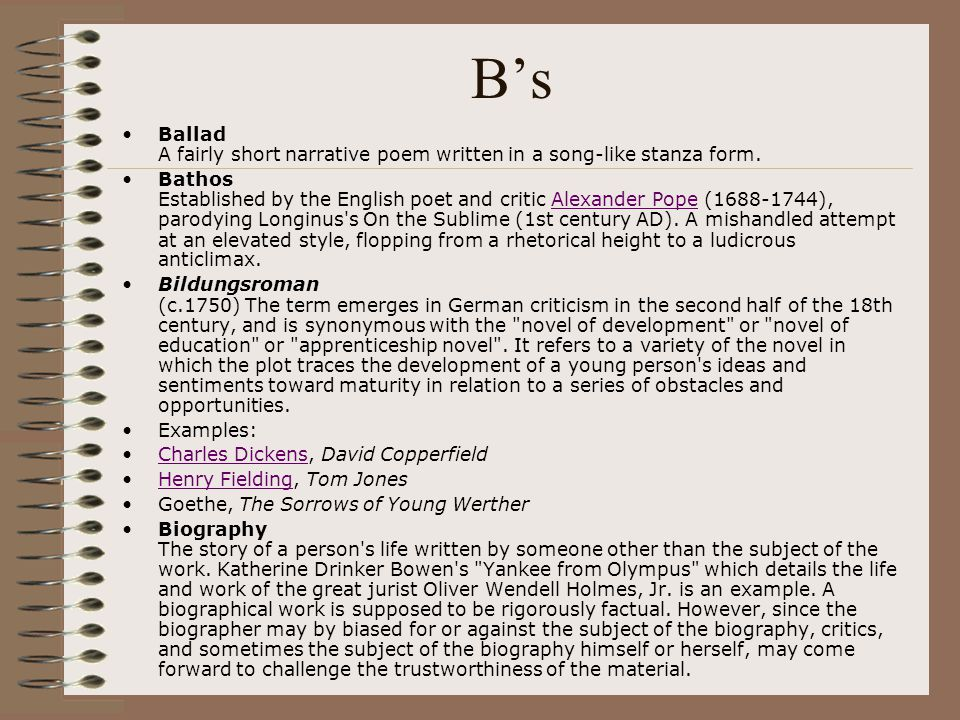 B's Ballad A fairly short narrative poem written in a song-like stanza form.
