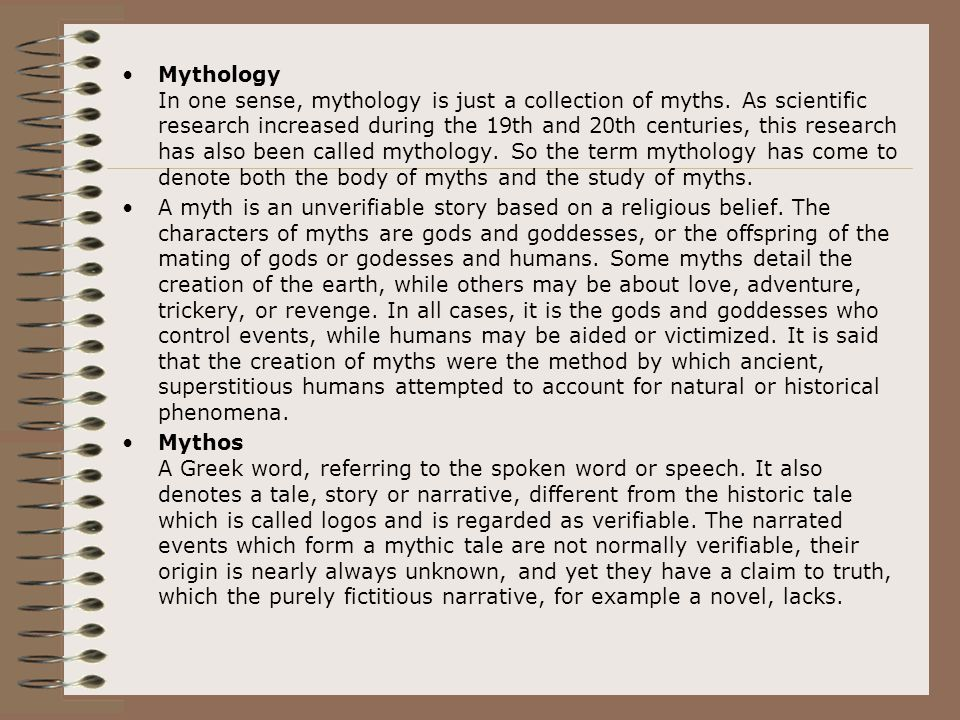 Mythology In one sense, mythology is just a collection of myths