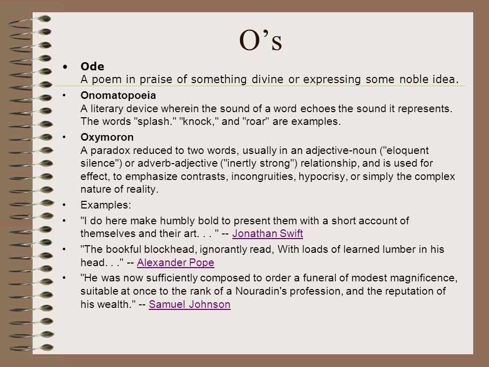 O's Ode A poem in praise of something divine or expressing some noble idea.