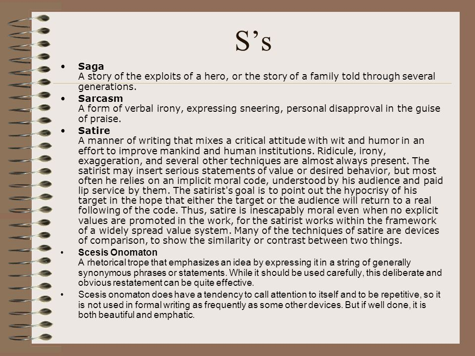 S's Saga A story of the exploits of a hero, or the story of a family told through several generations.