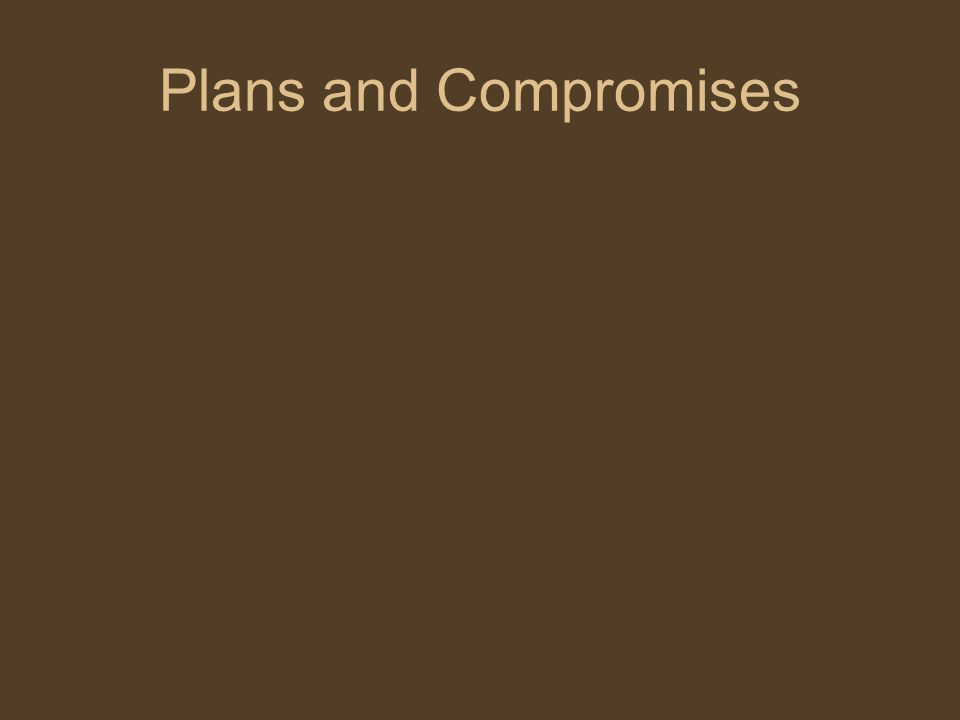 Plans and Compromises