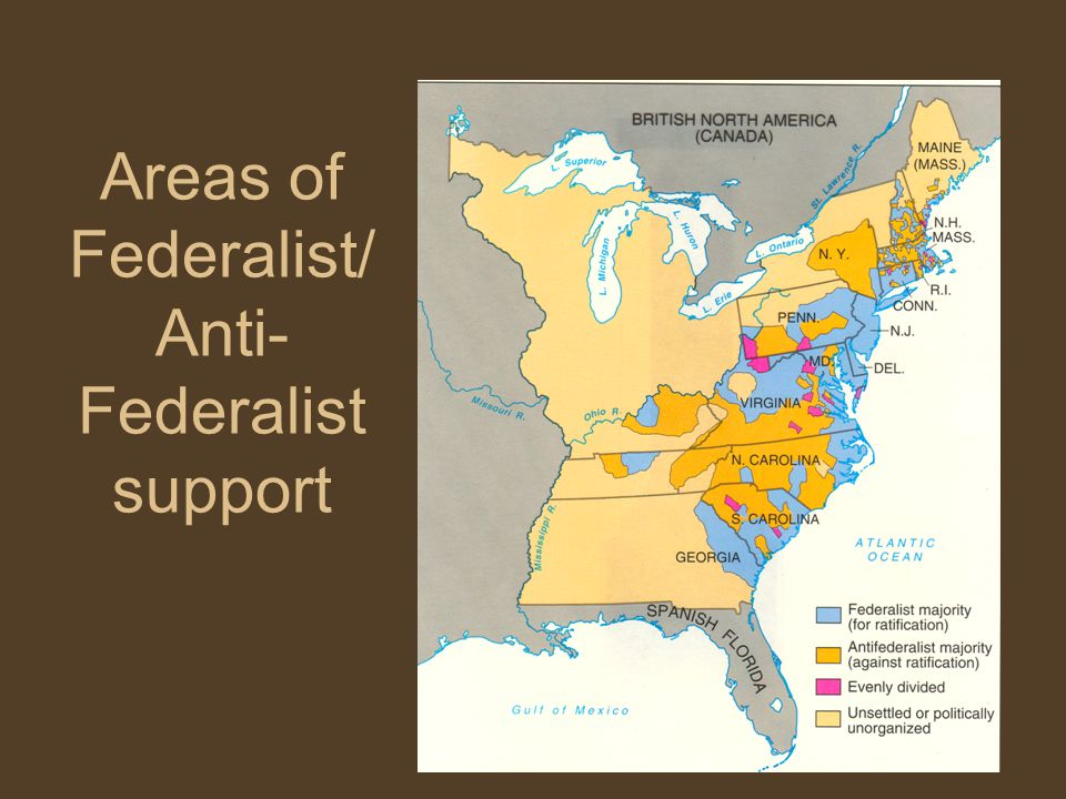 Areas of Federalist/Anti- Federalist support