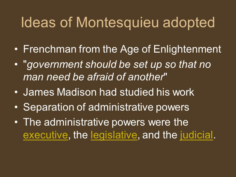 Ideas of Montesquieu adopted