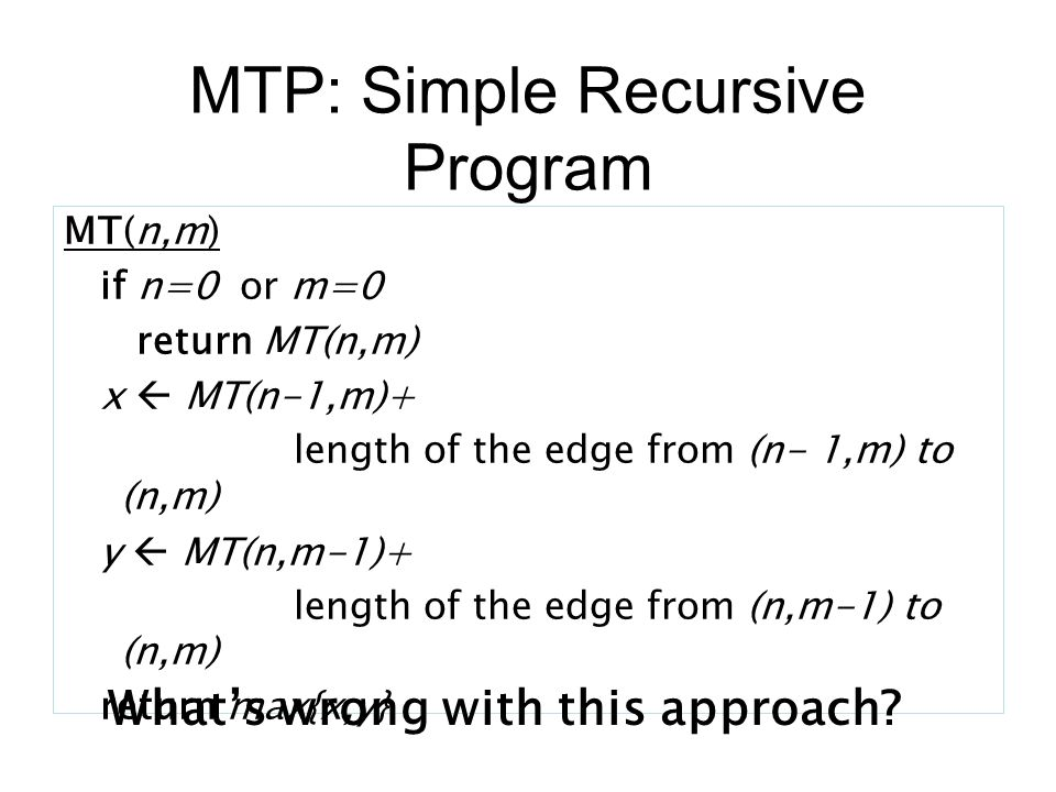 MTP: Simple Recursive Program