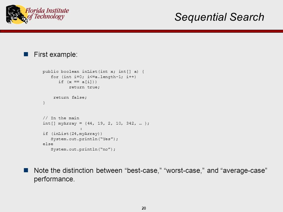 Sequential Search First example: