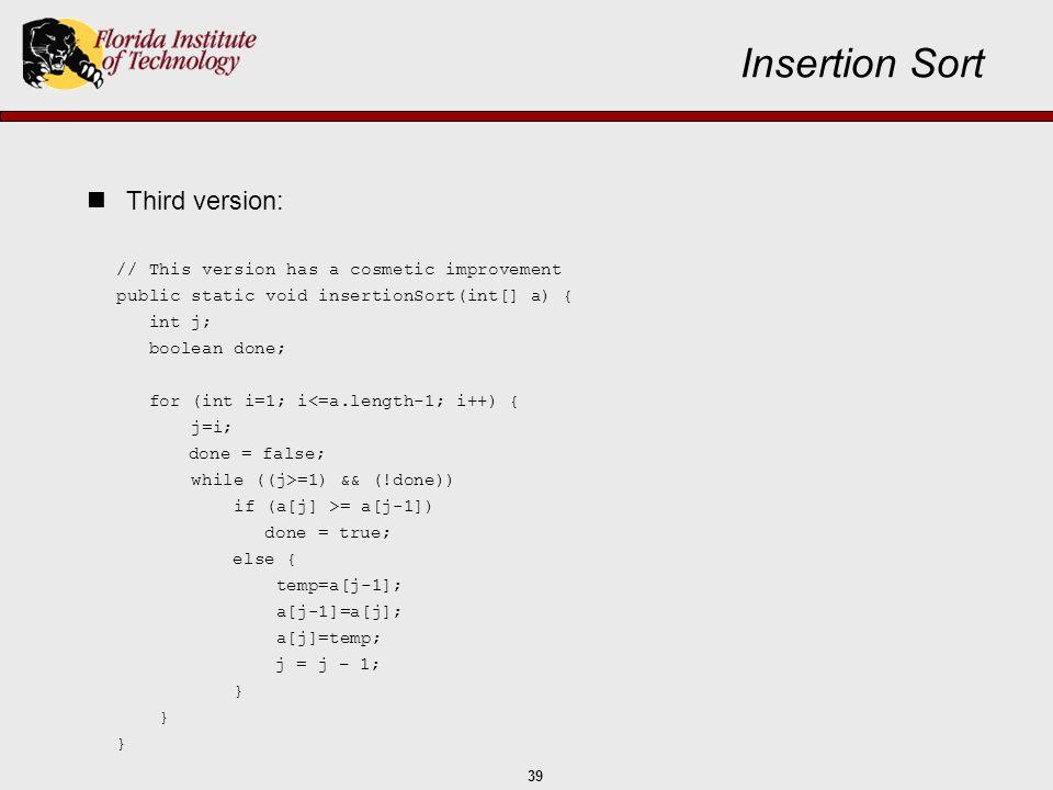 Insertion Sort Third version: