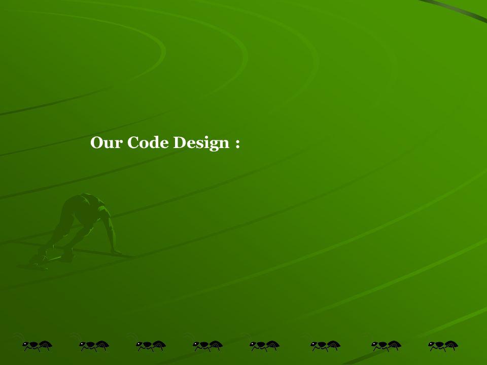Our Code Design :