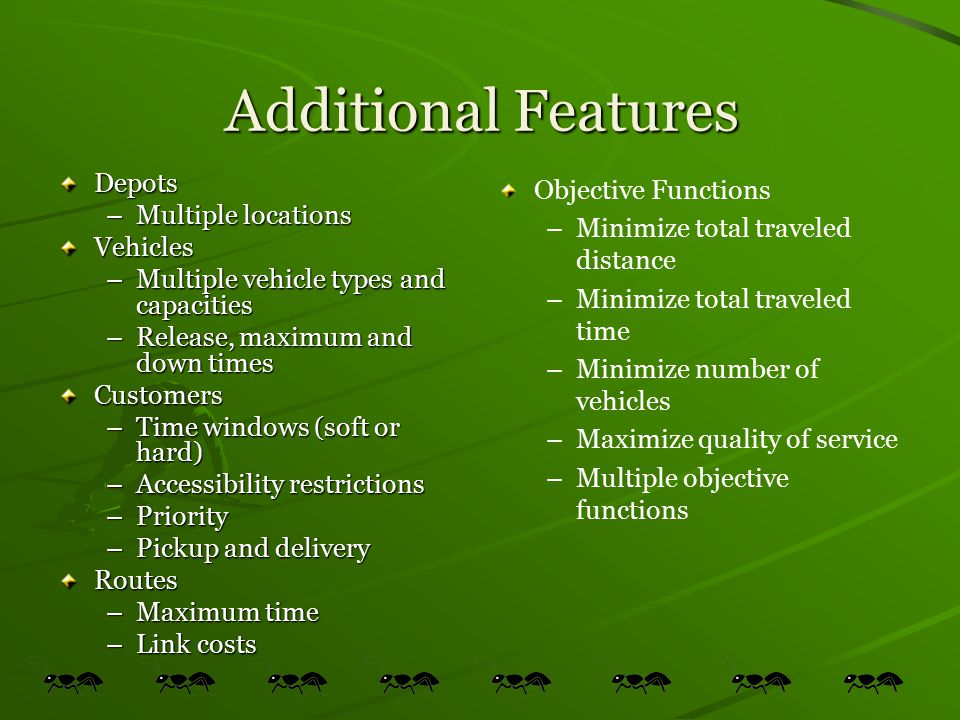 Additional Features Depots Multiple locations Vehicles