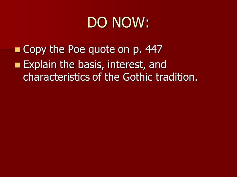 DO NOW: Copy the Poe quote on p. 447