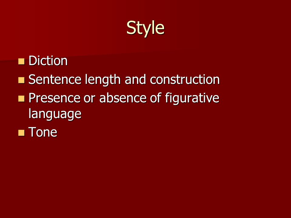 Style Diction Sentence length and construction