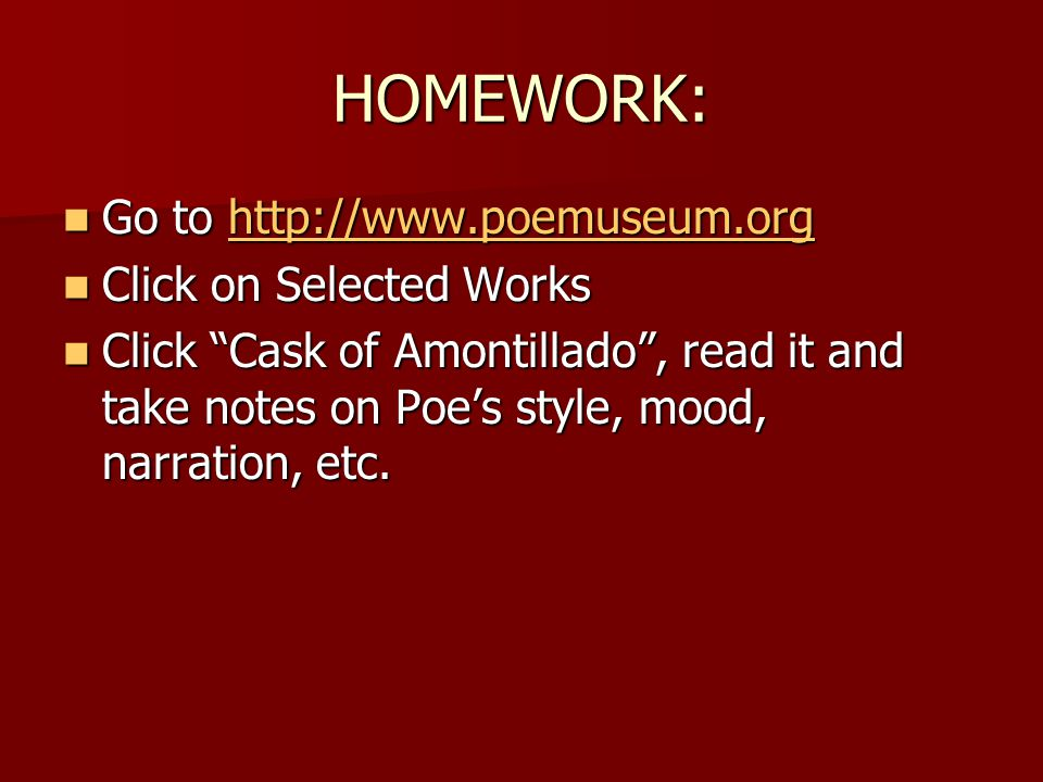 HOMEWORK: Go to http://www.poemuseum.org Click on Selected Works